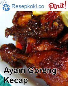Resep Ayam Goreng Kecap Resep Ayam Resep Makanan Dan Minuman