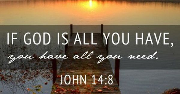 """John 14:8 Philip said, """"Lord, show us the Father and that ..."""