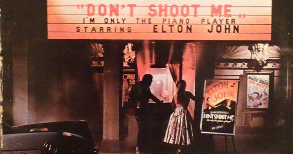 Elton John –Don't Shoot Me I'm Only The Piano Player 1973 ( 1 ...