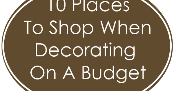 10 Places To Shop When Decorating On A Budget! Shop and repurpose.