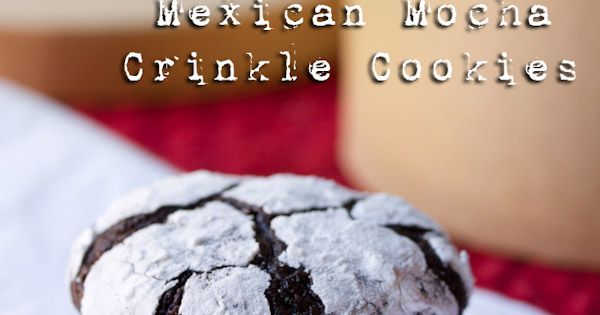 Crinkle cookies, Mocha and Mexicans on Pinterest