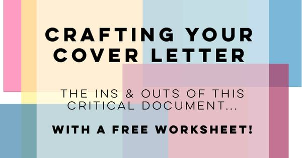 Crafting Your Cover Letter : Worksheets, Craft and Career