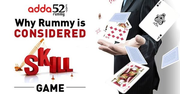 Why Rummy Is Considered Skill Game Skill Games Rummy Games