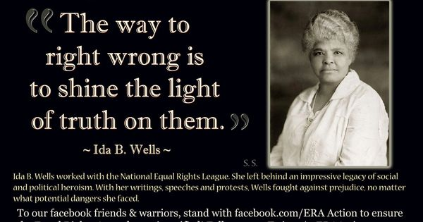 Ida B. Wells worked with the National Equal Rights League ...