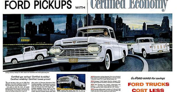 Advertisements For The 1960 Ford New Car Lineup Ford Pickup Vintage Trucks Vintage Pickup Trucks