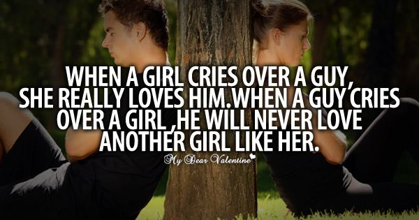 When a girl cries over a guy she really loves him ,