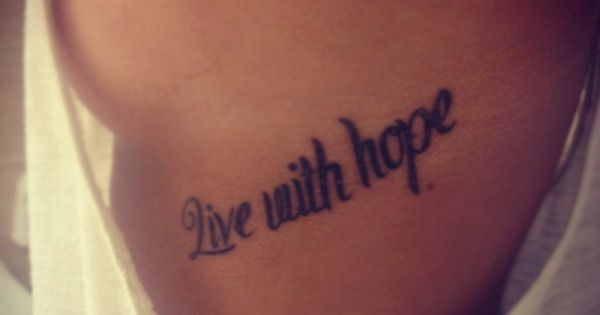 """live with hope"" sidetattoo"