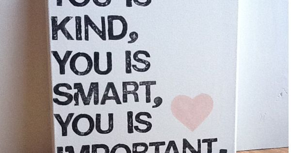 "12X12 Canvas Sign ""You is Kind, You is Smart, You is Important."""