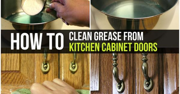 cleaning grease from kitchen cabinets how to clean grease from kitchen cabinet doors kitchen 8218