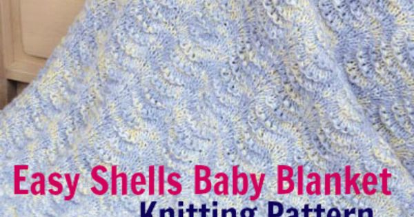 Free Easy Shells Baby Blanket Knitting Pattern -- Download this free baby bla...