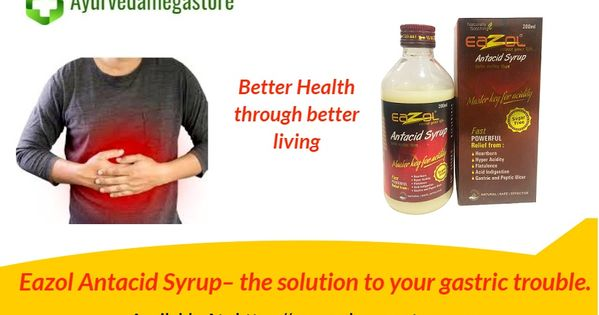 Eazol Antacid Syrup The Solution To Your Gastric Trouble