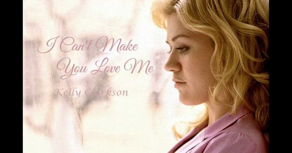 Kelly Clarkson I Can T Make You Love Me Lyric Video Me Too Lyrics Kelly Clarkson Kelly