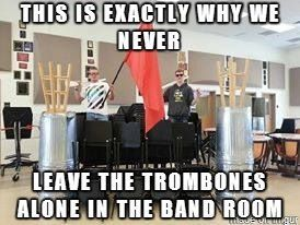 What Is Trombone Band Jokes Funny Band Memes Marching Band Humor