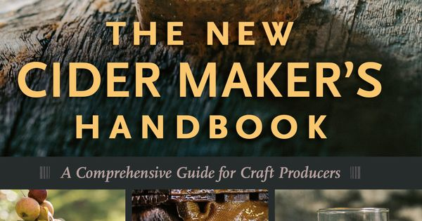 The New Cider Makers Handbook A Comprehensive Guide For Craft