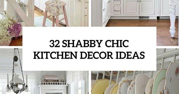 32 sweet shabby chic kitchen decor ideas to try shabby chic pinterest design och inspiration - Pinterest shabby chic kitchens ...