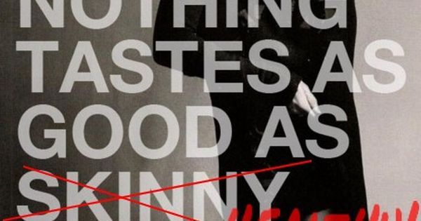 """Nothing tastes as good as skinny feels"" -katemoss quotes"