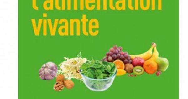 Les secrets de l 39 alimentation vivante apprentisage - Cuisine crue et vivante ...