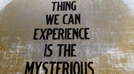"""The most BEAUTIFUL thing we can experience is the MYSTERIOUS."" -- Albert"