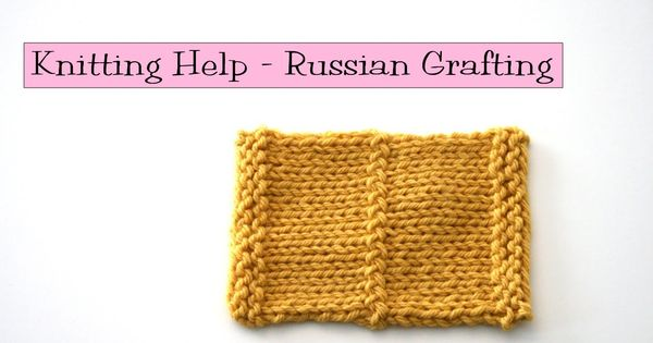 Knitting Russian Join Yarn : Knitting help russian grafting seam together two pieces