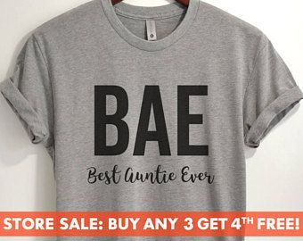 BAE Best Auntie Ever T shirt Slogan T-shirt,Gift for Aunt,Auntie Gift,Aunt Gift