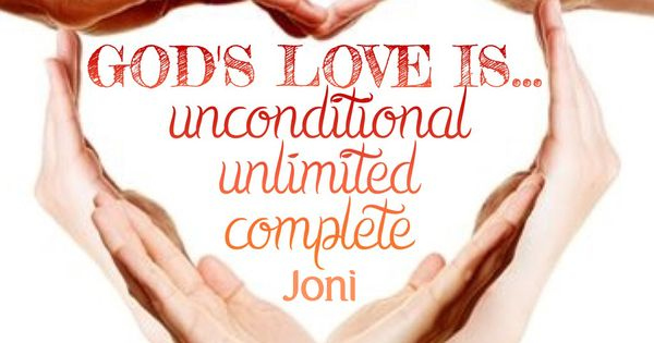 God's love is unconditional, unlimited & complete ...  God's love ...