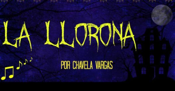 Canción La Llorona Por Chavela Vargas La Llorona Chavela Vargas Llorona