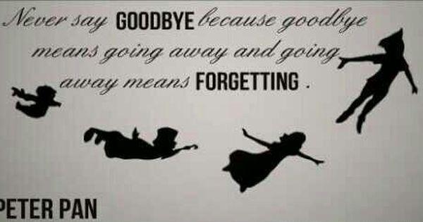 Never Say Goodbye Peter Pan - Google Search