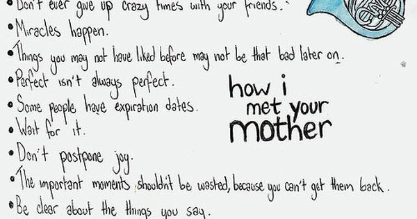Life Lessons from How I Met Your Mother… quote inspiration wisdom HIMYM