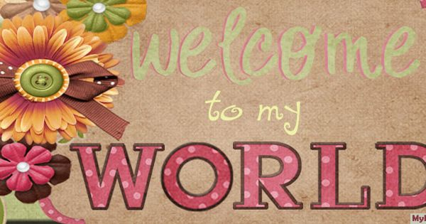 Welcome To The Real World Quotes: Welcome To My World Facebook Timeline Banner Photo. Huge
