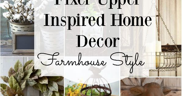 Farmhouse Style Home Decor Inspired By Fixer Upper