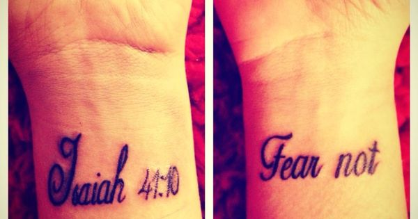 Love this! I have Isaiah 43:1 on my right wrist. Fear not