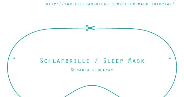 schlafbrille sleep mask tutorial fabric designs by ellis higgs pinterest n hen. Black Bedroom Furniture Sets. Home Design Ideas