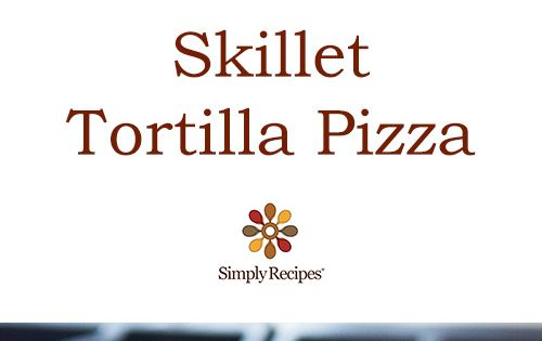 Skillet Tortilla Pizza Recipe — Dishmaps