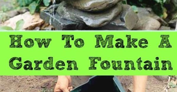 Make A Garden Fountain Out Of Anything Gardens Mom And