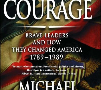 Presidential Courage Brave Leaders And How They Changed Am In