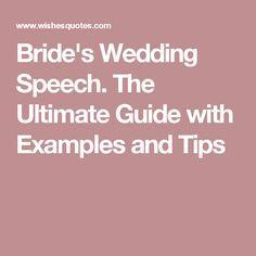 Bride S Wedding Speech The Ultimate Guide With Examples And Tips With Images Bride Wedding Speech Wedding Speech Best Wedding Speeches