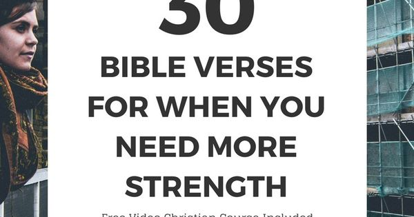 More Strength Quotes: Bible Verses: 30 Bible Verses For When You Need More