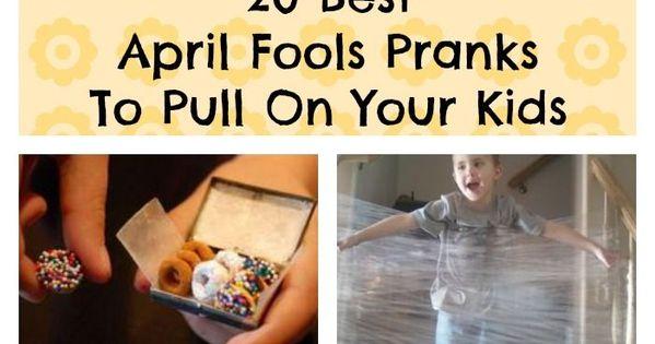 20 Best April Fools Pranks To Pull On Your Kids | April ...