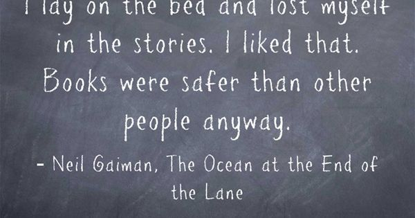 1000 Ideas About Neil Gaiman On Pinterest: Books Were Safer Than Other People Anyway • Neil Gaiman