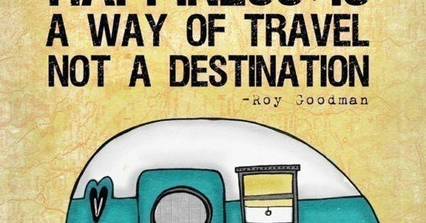 Le bonheur est une manière de voyager, pas une destination... sotrue