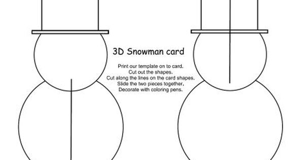3d Snowman Card Template Snowman Cards For Kids Christmas Snowman Snowman Crafts