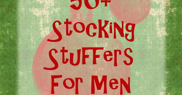 50+ Christmas Stocking Stuffers for Men : Good ideas because I have