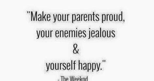 Make Your Mom Proud Quotes: Make Your Parents Proud, Your Enemies Jealous, & Yourself