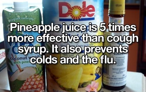 (This must be why I'm so healthy) Drink pineapple juice for some