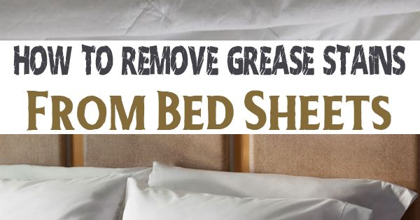 how to get grease stains out of sheets