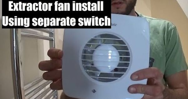 How To Fit A Bathroom Extractor Fan Using Independent Switch Bathroom Fan Installation Youtube Extractor Fans Fan Installation Bathroom Fan Installation