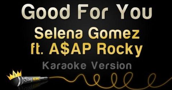 Selena Gomez Ft A Ap Rocky Good For You Karaoke Version Karaoke New Hit Songs Karaoke Songs