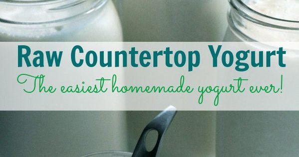 Countertop Yogurt Culture : Raw Countertop Yogurt ? The Easiest Homemade Yogurt Ever (and my ...