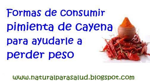 Natural Para Salud Formas De Consumir Pimienta De Cayena Para Ayudarle A Perder Peso Pimienta Cayena Pimienta De Cayena Beneficios Perder Peso
