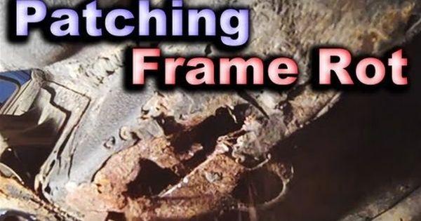 Diy Unibody Frame Patching Major Rust Holes Car Or
